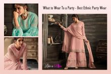 What to Wear To a Party – Best Ethnic Party Wear