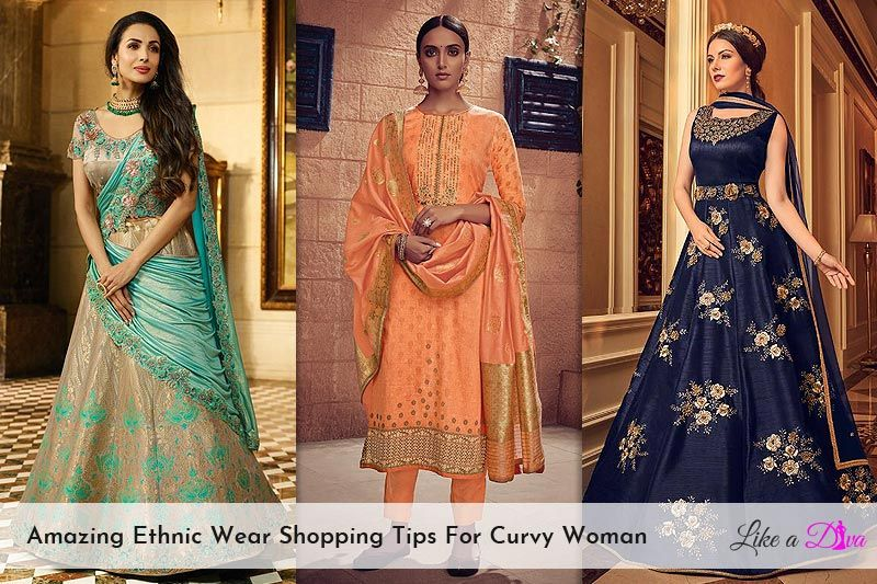 7 Amazing Ethnic Wear Shopping Tips For Curvy Woman